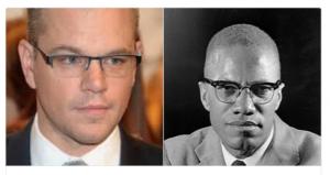Matt Damon as Malcolm X. I can see it.